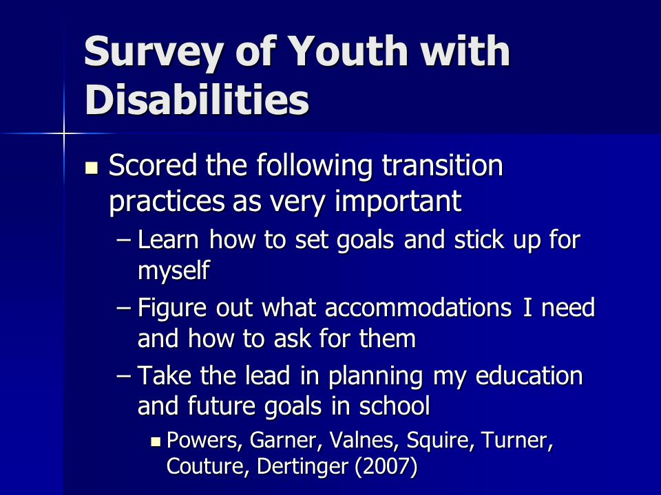 Survey of Youth with Disabilities Scored the following transition practices as very important Scored the following transition practices as very import