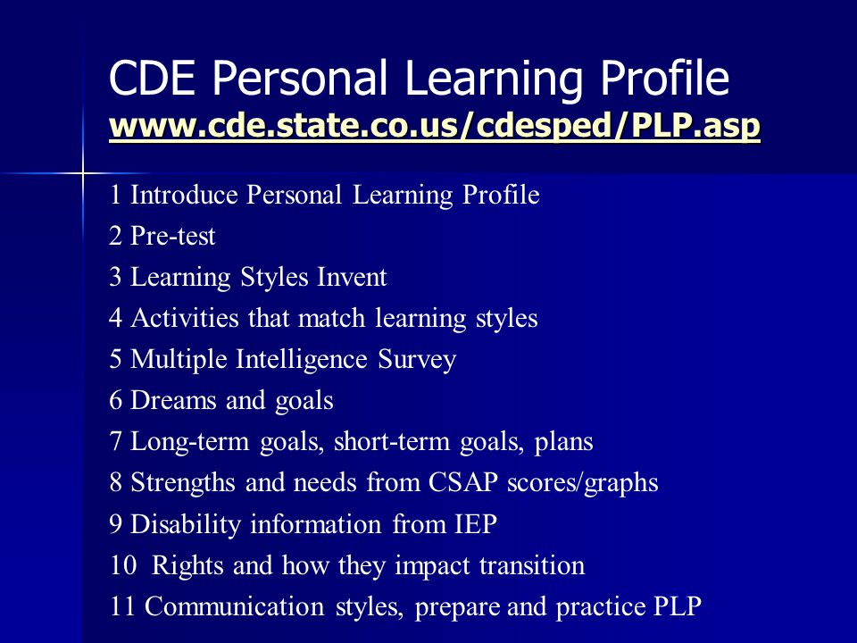 www.cde.state.co.us/cdesped/PLP.asp www.cde.state.co.us/cdesped/PLP.asp CDE Personal Learning Profile www.cde.state.co.us/cdesped/PLP.asp www.cde.stat