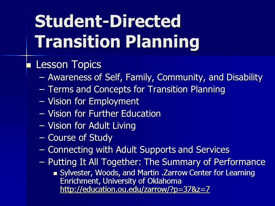 Student-Directed Transition Planning Lesson Topics Lesson Topics –Awareness of Self, Family, Community, and Disability –Terms and Concepts for Transit