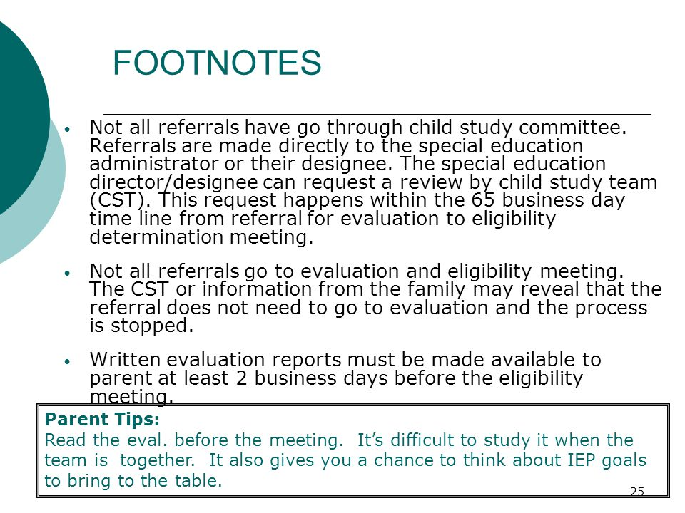 25 FOOTNOTES Not all referrals have go through child study committee.