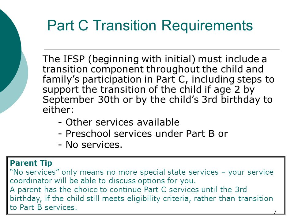 8 Part C Transition Transition planning is individualized for each family.