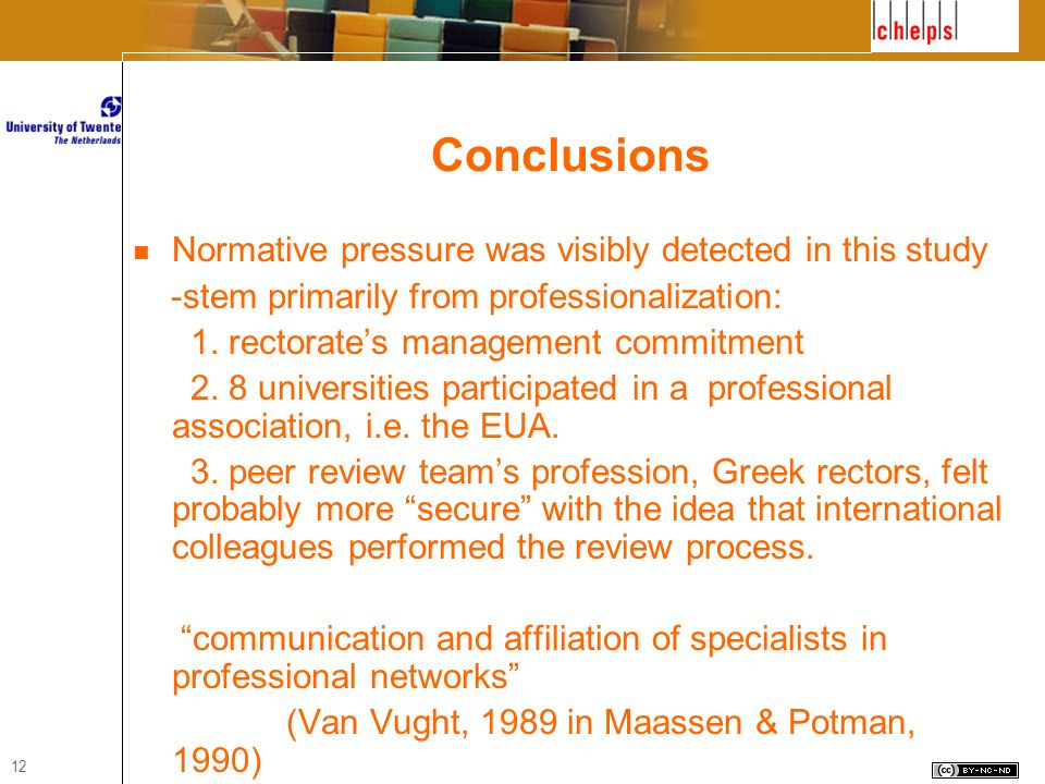 12 Conclusions Normative pressure was visibly detected in this study -stem primarily from professionalization: 1.