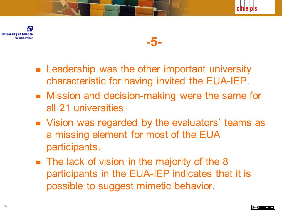 16 -5- Leadership was the other important university characteristic for having invited the EUA-IEP.