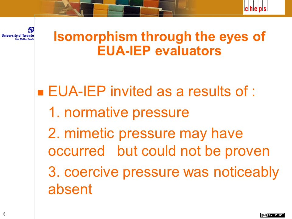 6 Isomorphism through the eyes of EUA-IEP evaluators EUA-IEP invited as a results of : 1.