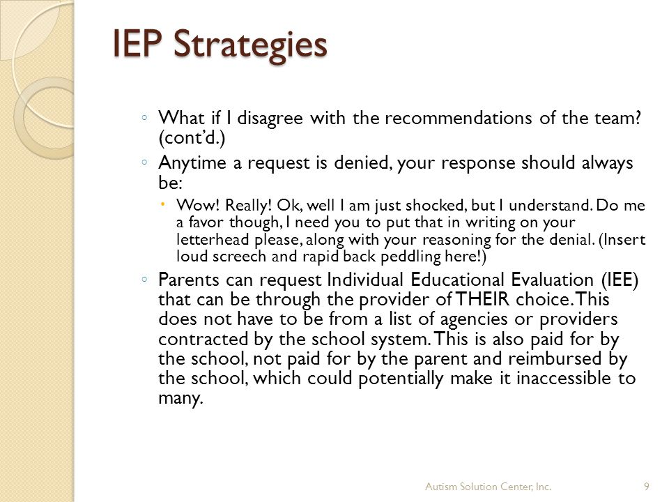 IEP Strategies ◦ What if I disagree with the recommendations of the team.