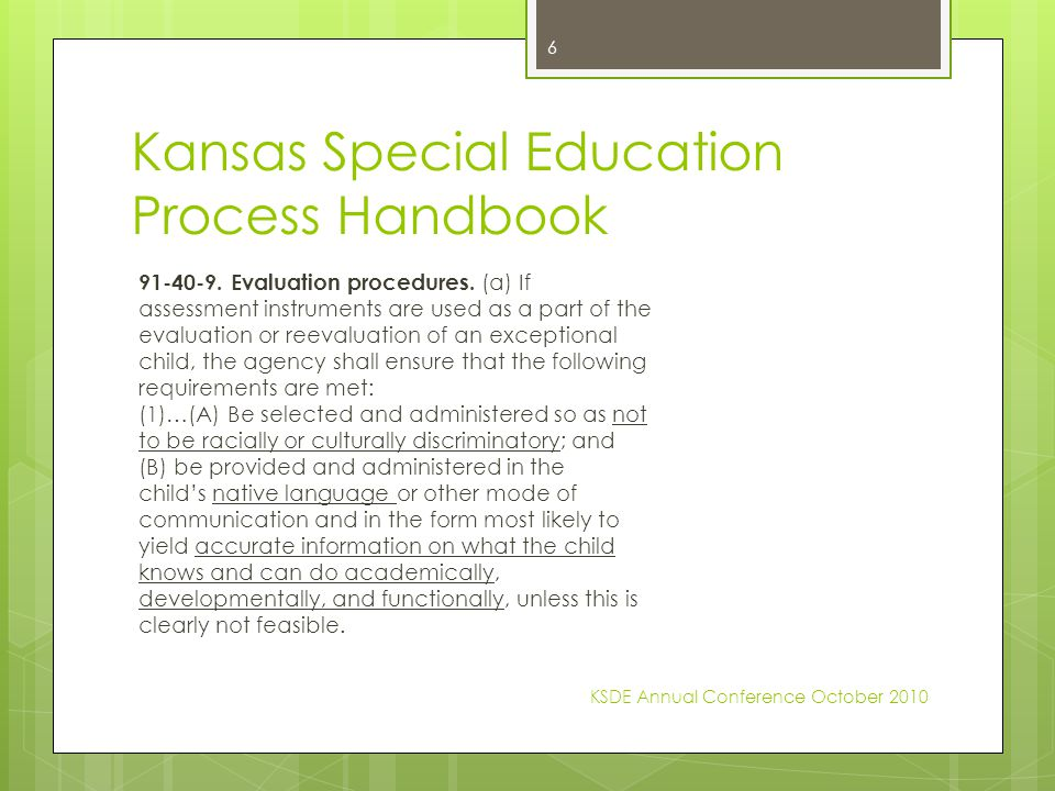 Kansas Special Education Process Handbook 91-40-9. Evaluation procedures. (a) If assessment instruments are used as a part of the evaluation or reeval