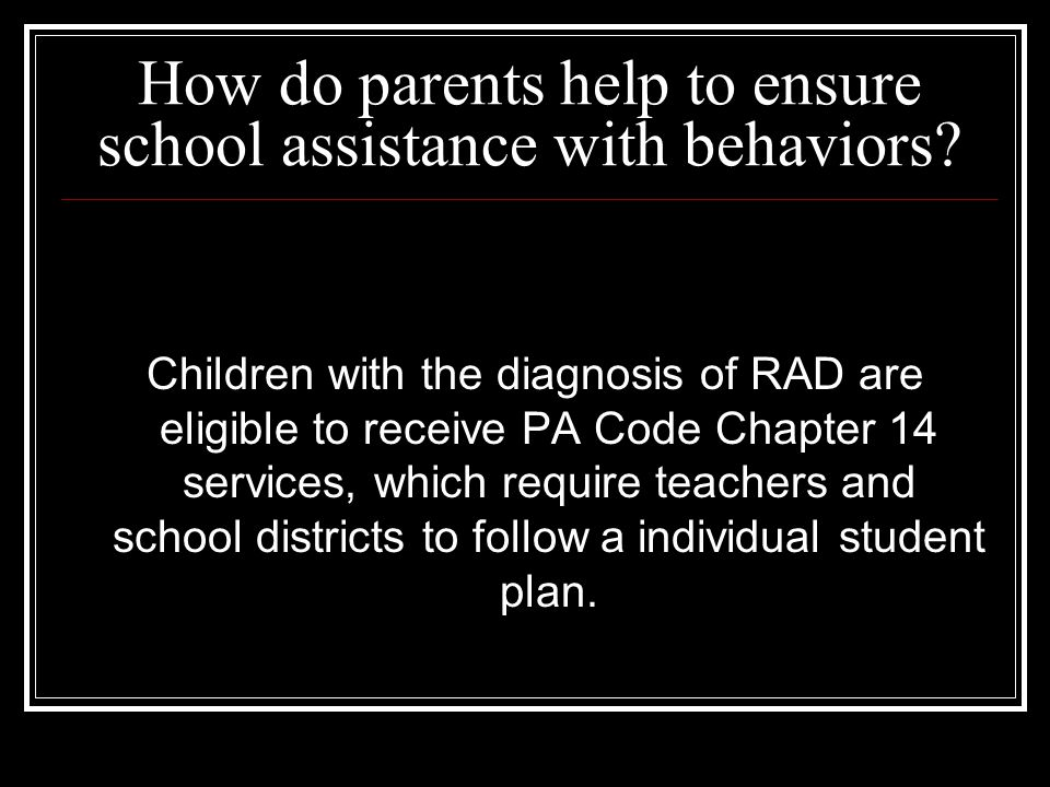 How do parents help to ensure school assistance with behaviors.