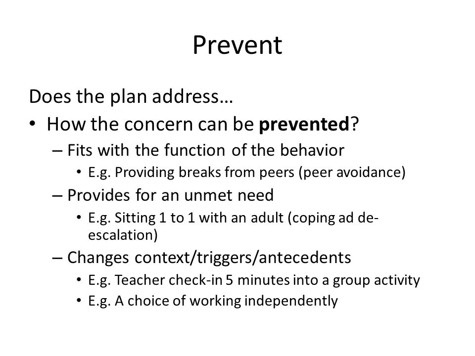 Prevent Does the plan address… How the concern can be prevented.