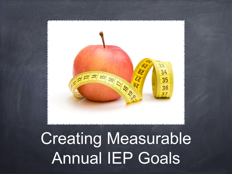 Creating Measurable Annual IEP Goals
