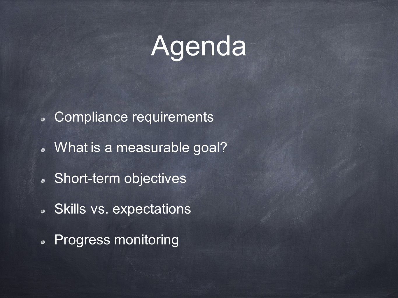 Agenda Compliance requirements What is a measurable goal.