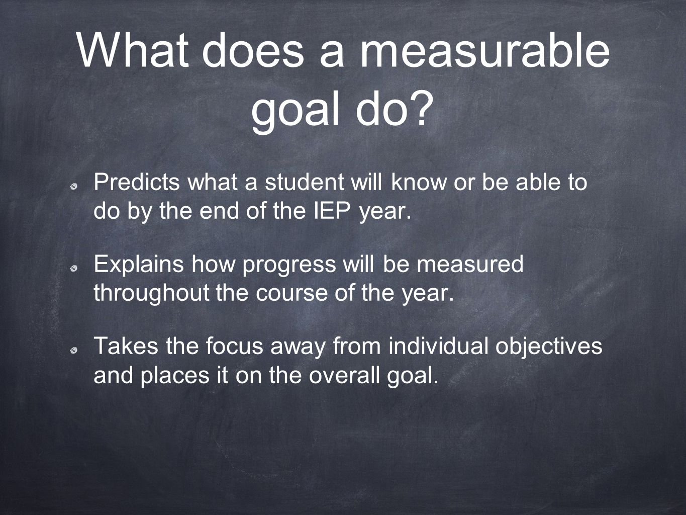 What does a measurable goal do.