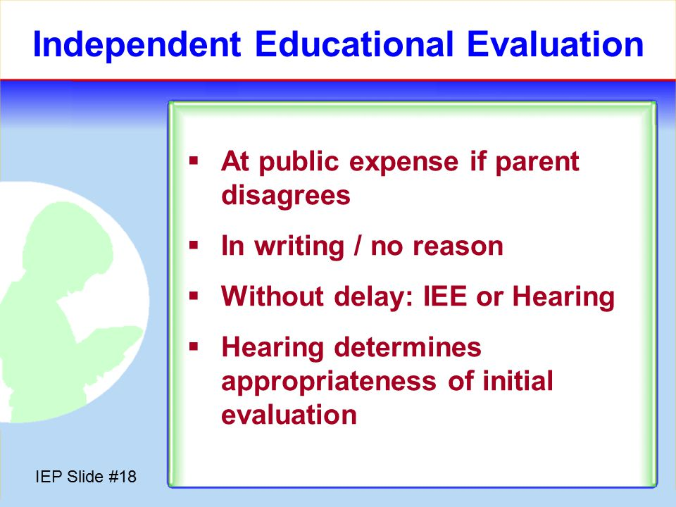 IEP Slide #17 Present Level - Domains  Curriculum & Learning  Independent Functioning  Social / Emotional  Communication  Health Care