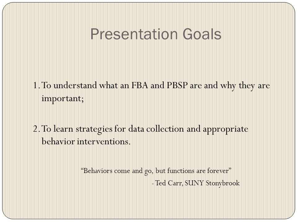 General BIP/PBSP Guidelines Reinforce appropriate behavior Student performance contracts Group classroom management strategies Other?