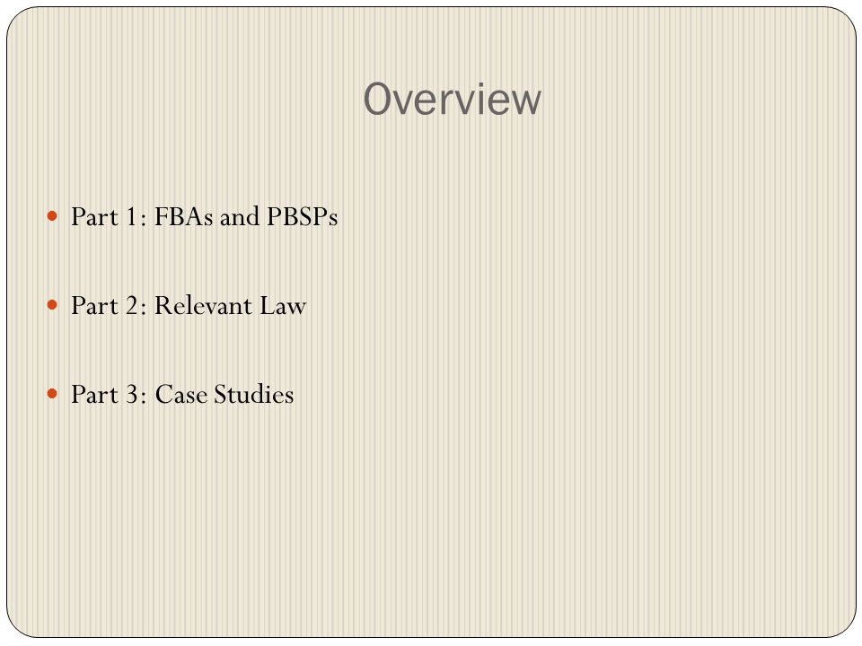 PART 1: FBAs and PBSPs What is a Functional Behavior Assessment.