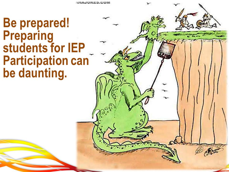 Be prepared! Preparing students for IEP Participation can be daunting.