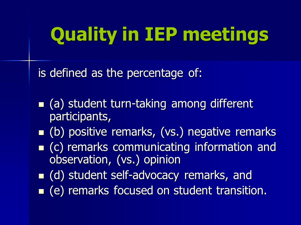 Quality in written transition plans is defined as creating plans that reflect:  (a) connection to post-school outcomes,  (b) number of action steps,  (c) vocational and employment goals,  (d) student desires,  (e) independent living,  (f) community participation.