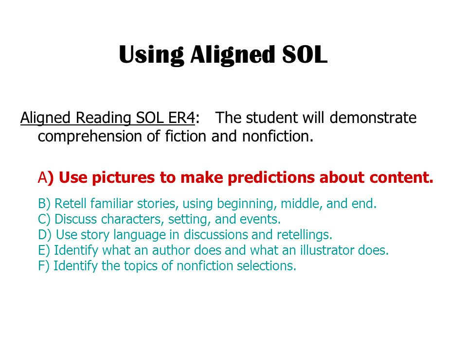 Aligned Reading SOL ER4: The student will demonstrate comprehension of fiction and nonfiction.