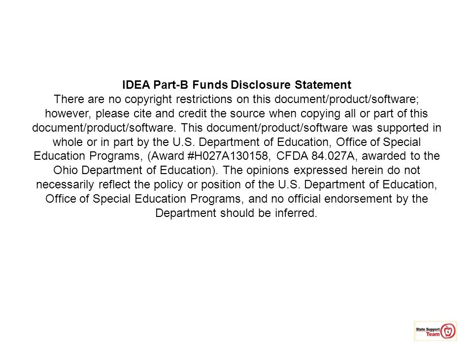 IDEA Part-B Funds Disclosure Statement There are no copyright restrictions on this document/product/software; however, please cite and credit the sour