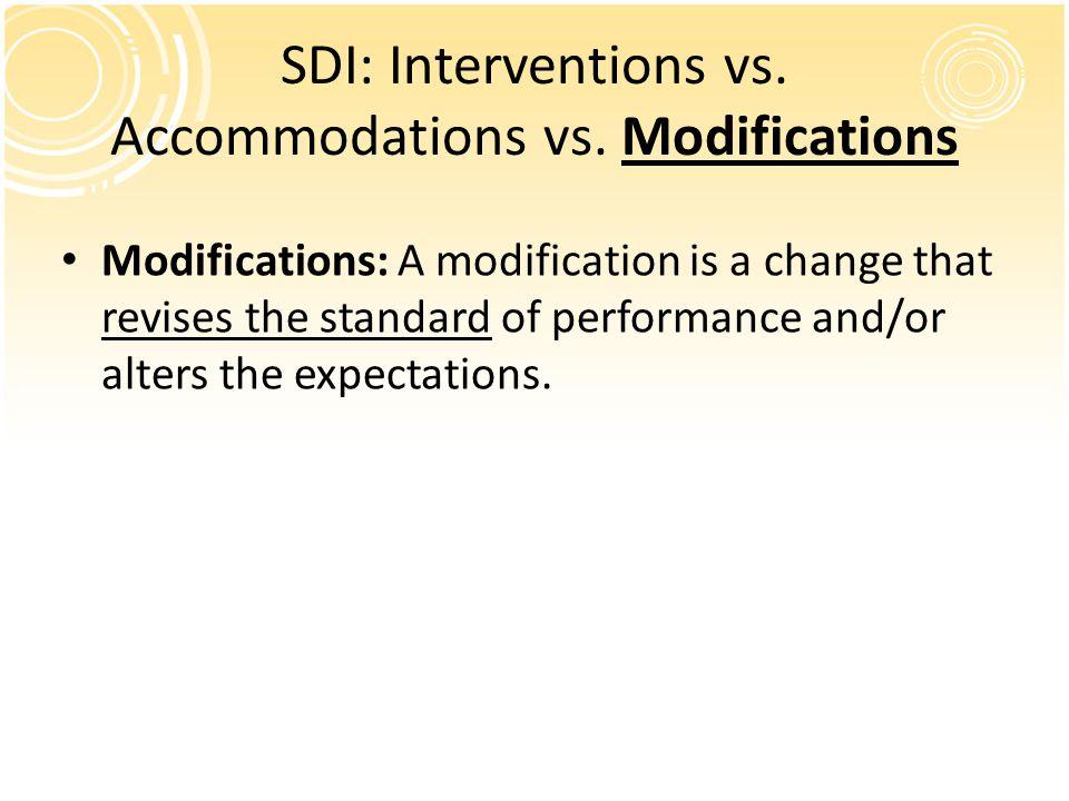 SDI: Interventions vs.Accommodations vs.