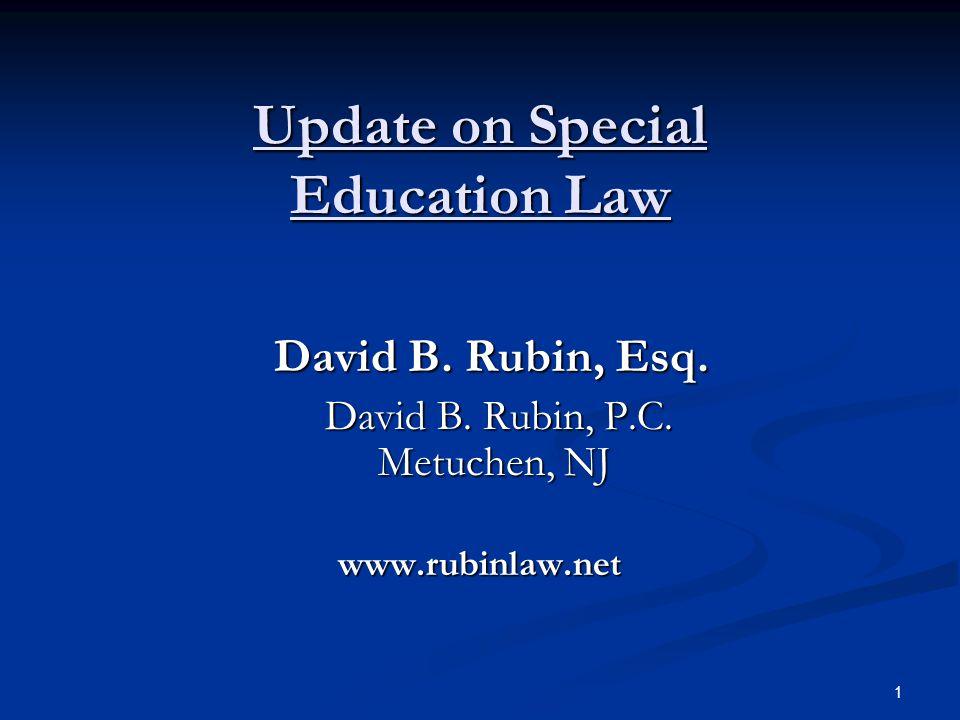 Update on Special Education Law David B.Rubin, Esq.