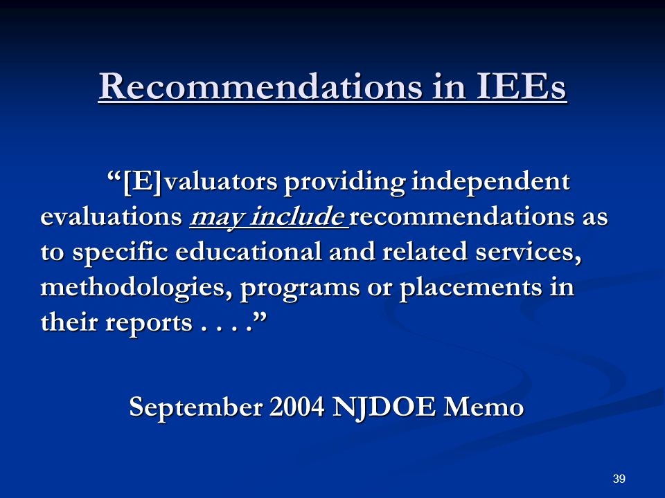 "Recommendations in IEEs ""[E]valuators providing independent evaluations may include recommendations as to specific educational and related services, m"
