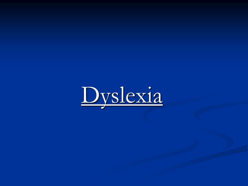 Dyslexia Dyslexia