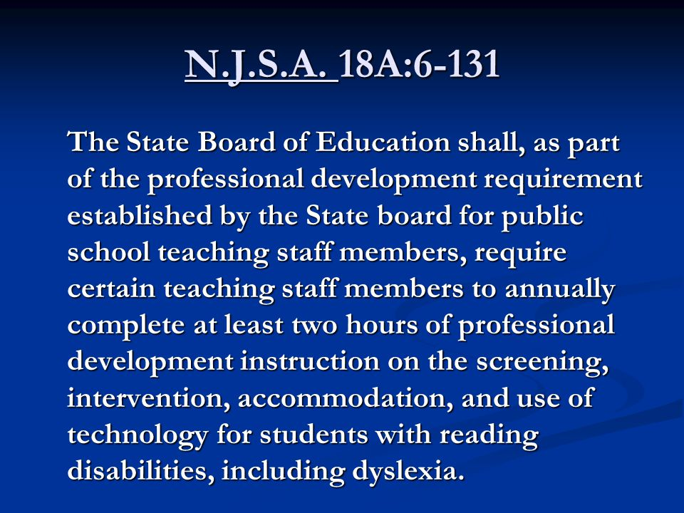 N.J.S.A. 18A:6-131 The State Board of Education shall, as part of the professional development requirement established by the State board for public s
