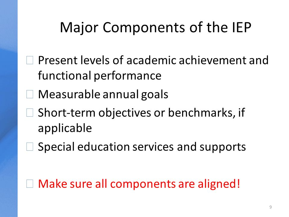 General Considerations uThe student's äStrengths äAcademic, developmental, and functional needs äResults of evaluation (initial or most recent) äPerformance on state and district assessments uThe parents' concerns for education of their child 10