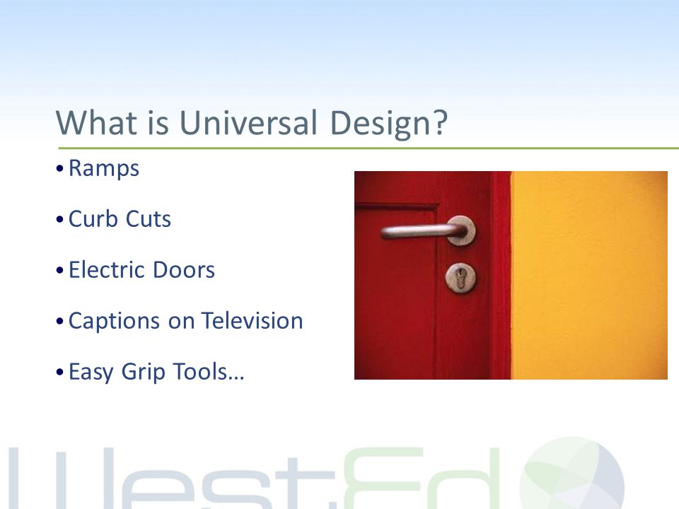 Ramps Curb Cuts Electric Doors Captions on Television Easy Grip Tools… What is Universal Design