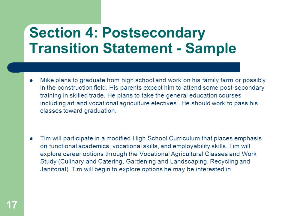 Section 4: Postsecondary Transition Statement - Sample Mike plans to graduate from high school and work on his family farm or possibly in the construc