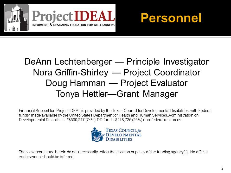 DeAnn Lechtenberger — Principle Investigator Nora Griffin-Shirley — Project Coordinator Doug Hamman — Project Evaluator Tonya Hettler—Grant Manager Fi