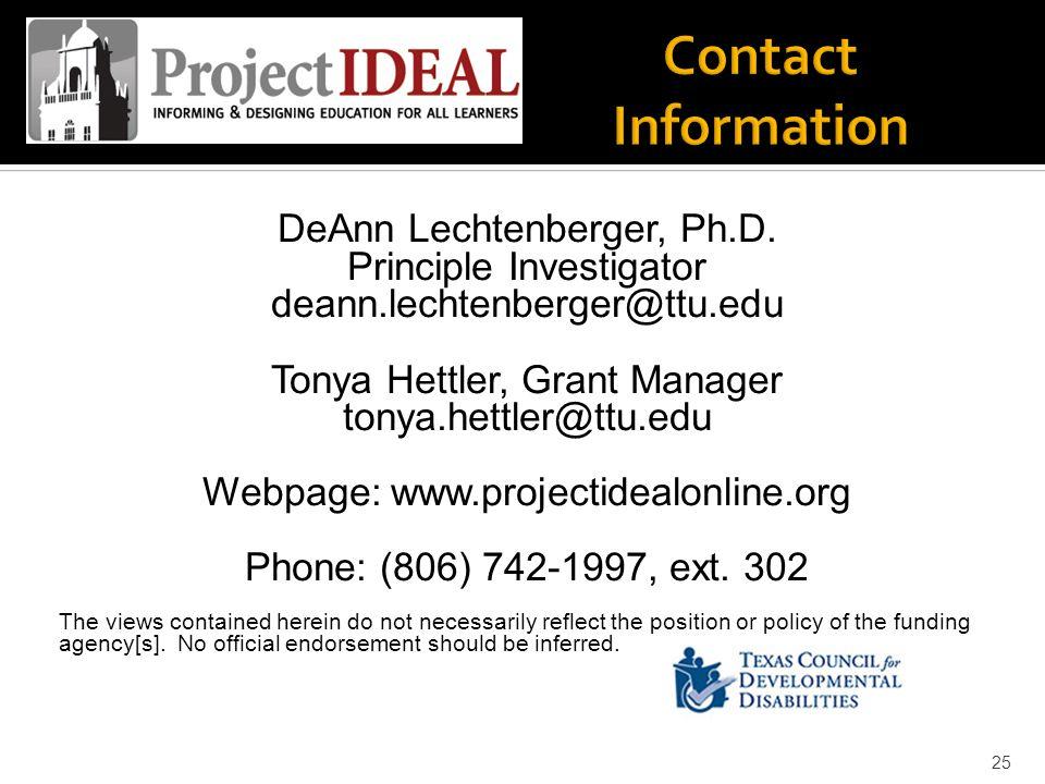 DeAnn Lechtenberger, Ph.D. Principle Investigator deann.lechtenberger@ttu.edu Tonya Hettler, Grant Manager tonya.hettler@ttu.edu Webpage: www.projecti