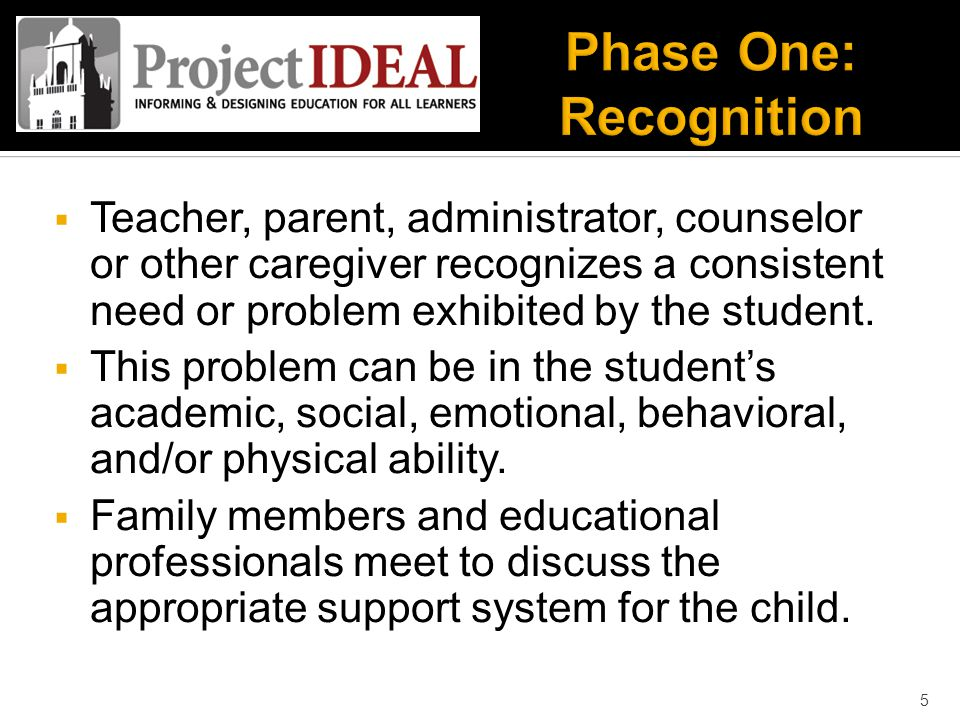  Teacher, parent, administrator, counselor or other caregiver recognizes a consistent need or problem exhibited by the student.