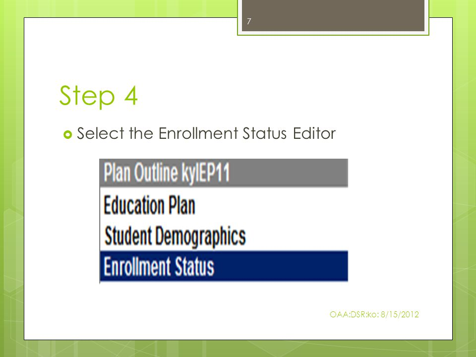 Step 4  Select the Enrollment Status Editor 7 OAA:DSR:ko: 8/15/2012