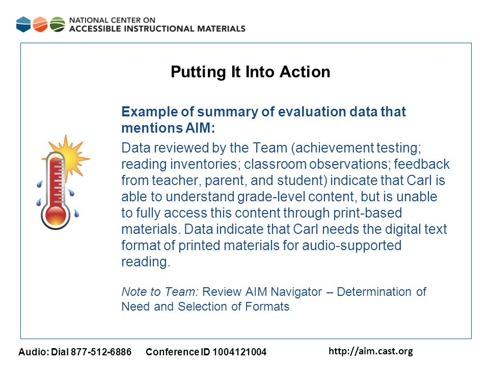 http://aim.cast.org Audio: Dial 877-512-6886 Conference ID 1004121004 Putting It Into Action Example of summary of evaluation data that mentions AIM: