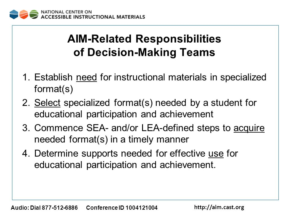 http://aim.cast.org Audio: Dial 877-512-6886 Conference ID 1004121004 AIM-Related Responsibilities of Decision-Making Teams 1.Establish need for instr