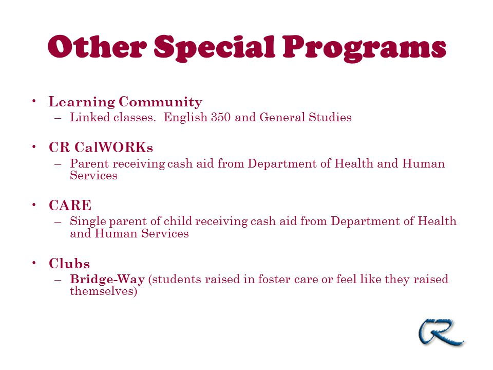 Other Special Programs Learning Community –Linked classes.