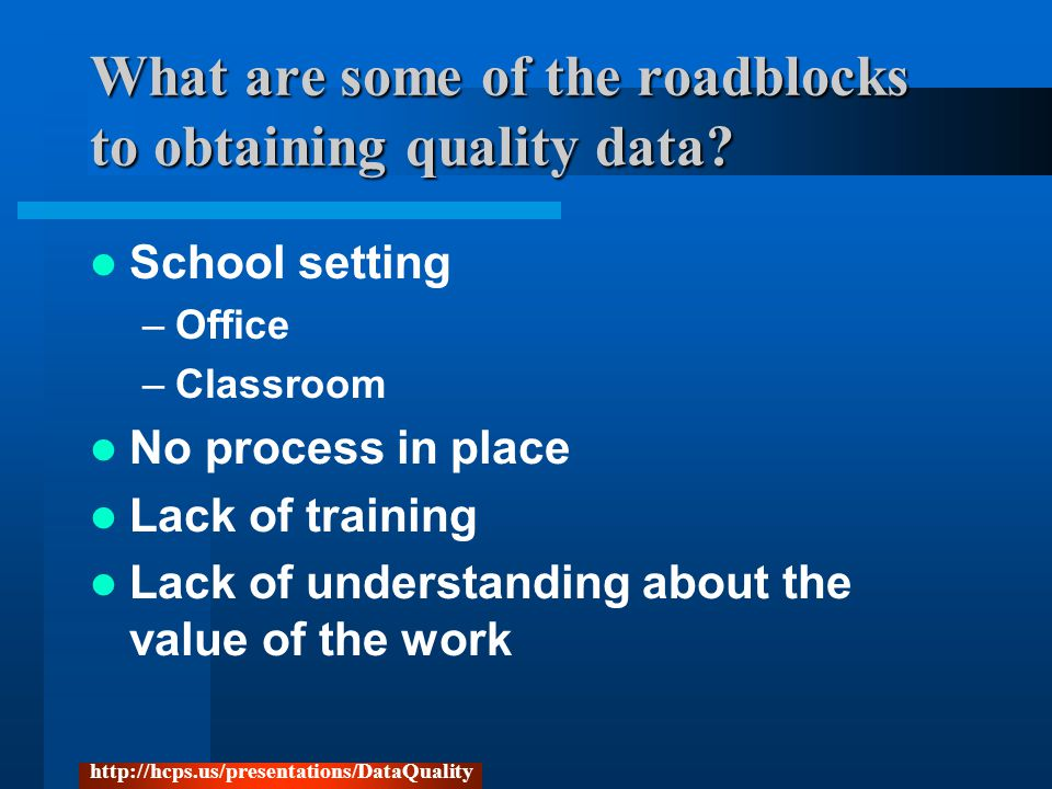 What are some of the roadblocks to obtaining quality data.