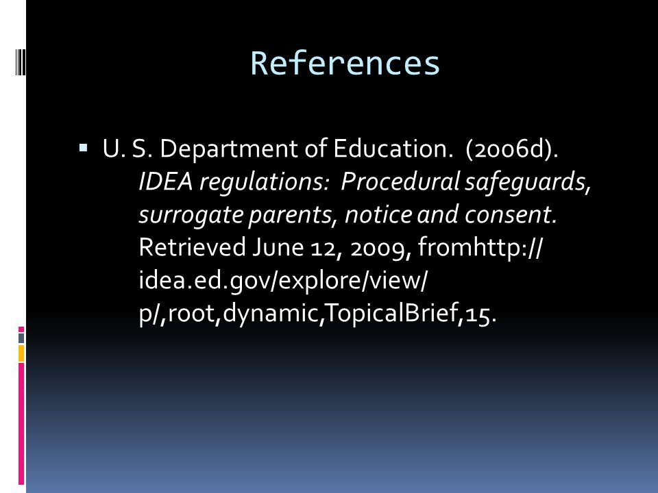 References  U. S. Department of Education. (2006d).