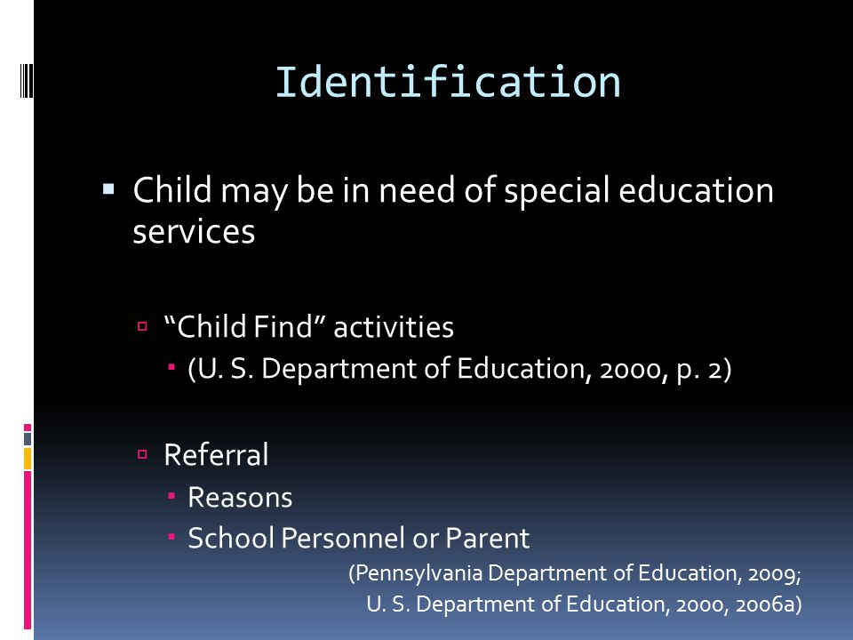 Evaluation  Parent Consent  Assessed in areas related to the suspected disability (U.