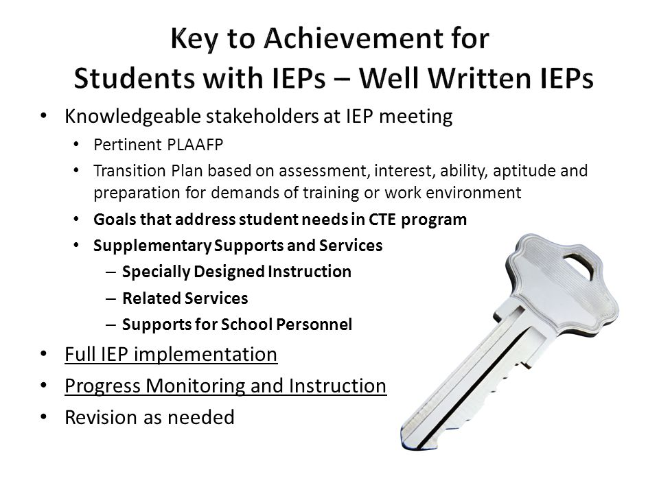 Knowledgeable stakeholders at IEP meeting Pertinent PLAAFP Transition Plan based on assessment, interest, ability, aptitude and preparation for demand