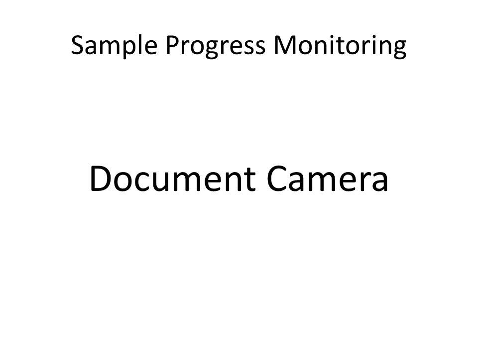Sample Progress Monitoring Document Camera