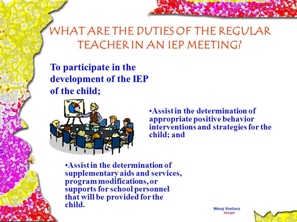 WHAT ARE THE DUTIES OF THE REGULAR TEACHER IN AN IEP MEETING.