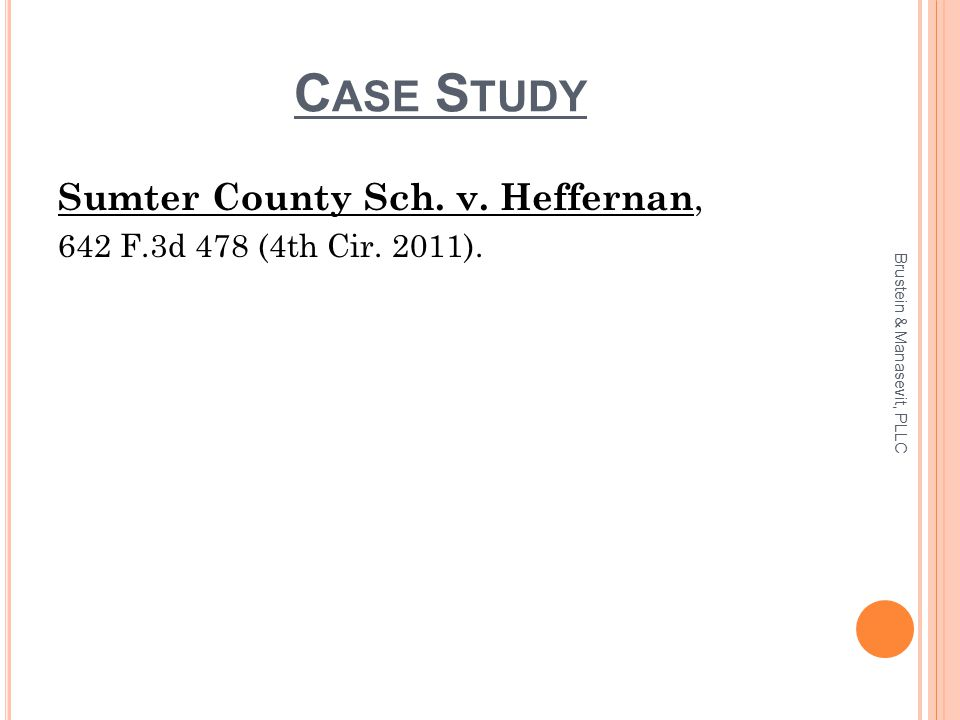 C ASE S TUDY Sumter County Sch. v. Heffernan, 642 F.3d 478 (4th Cir.