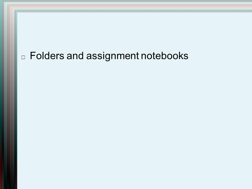 Folders and assignment notebooks