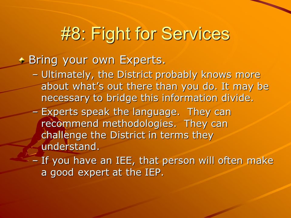 #8: Fight for Services Bring your own Experts.