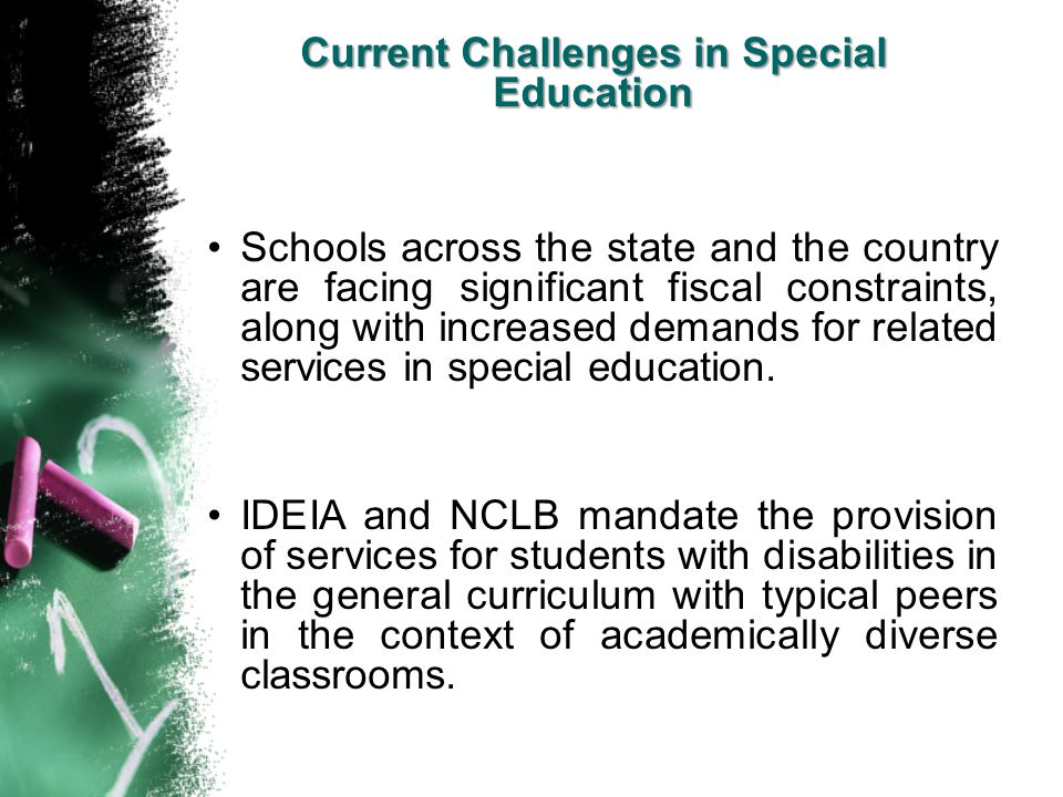 Schools across the state and the country are facing significant fiscal constraints, along with increased demands for related services in special educa