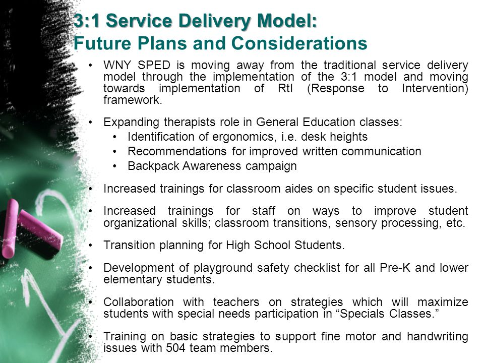 3:1 Service Delivery Model: Future Plans and Considerations WNY SPED is moving away from the traditional service delivery model through the implementa