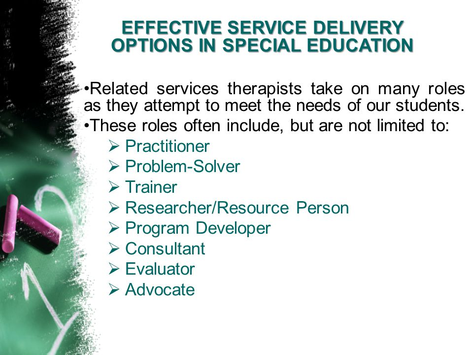 Related services therapists take on many roles as they attempt to meet the needs of our students. These roles often include, but are not limited to: 