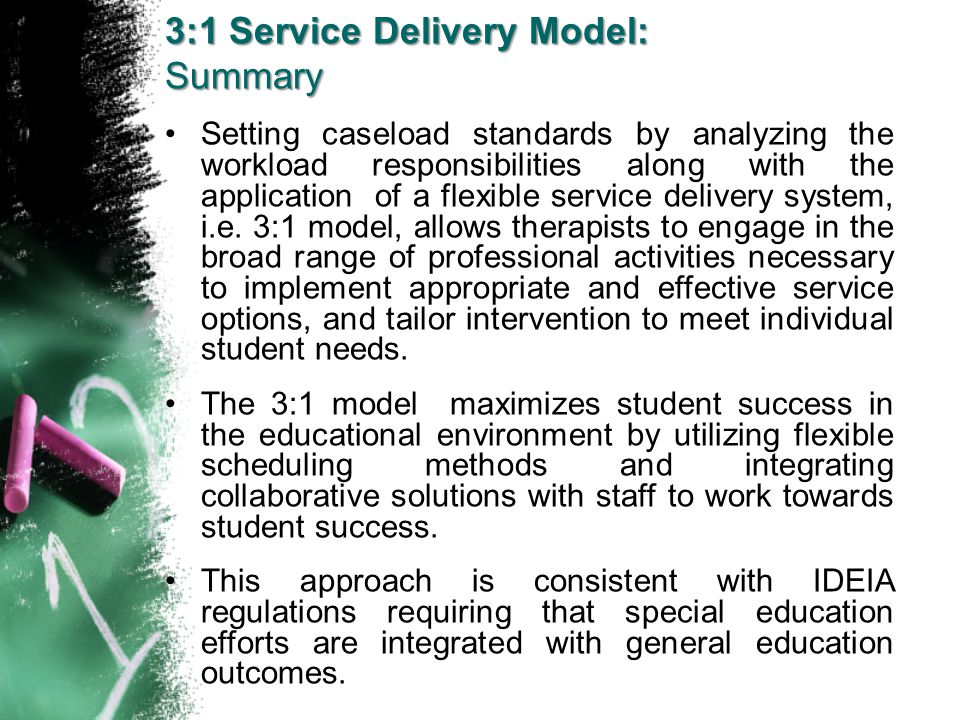 Setting caseload standards by analyzing the workload responsibilities along with the application of a flexible service delivery system, i.e. 3:1 model